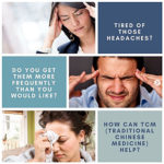 """This image says """"Tired of Those Headaches? Do you get them more frequently than you would like? How can TCM (Traditional Chinese Medicine) help?"""""""