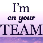 """This is a simple image with prominent black text on a light purple background, that says """"I'm on Your TEAM"""""""